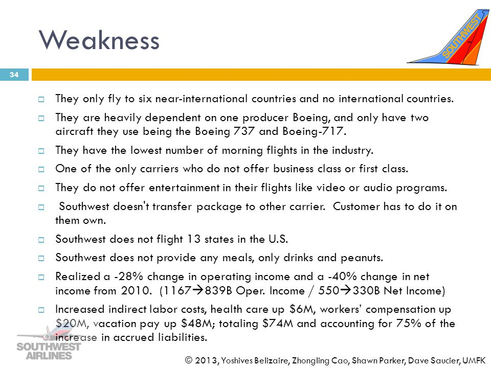 Weakness They only fly to six near-international countries and no international countries.