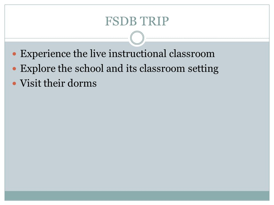FSDB TRIP Experience the live instructional classroom