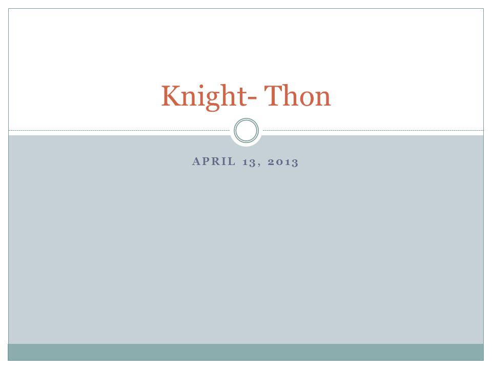 Knight- Thon April 13, 2013