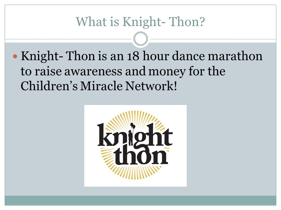 What is Knight- Thon.