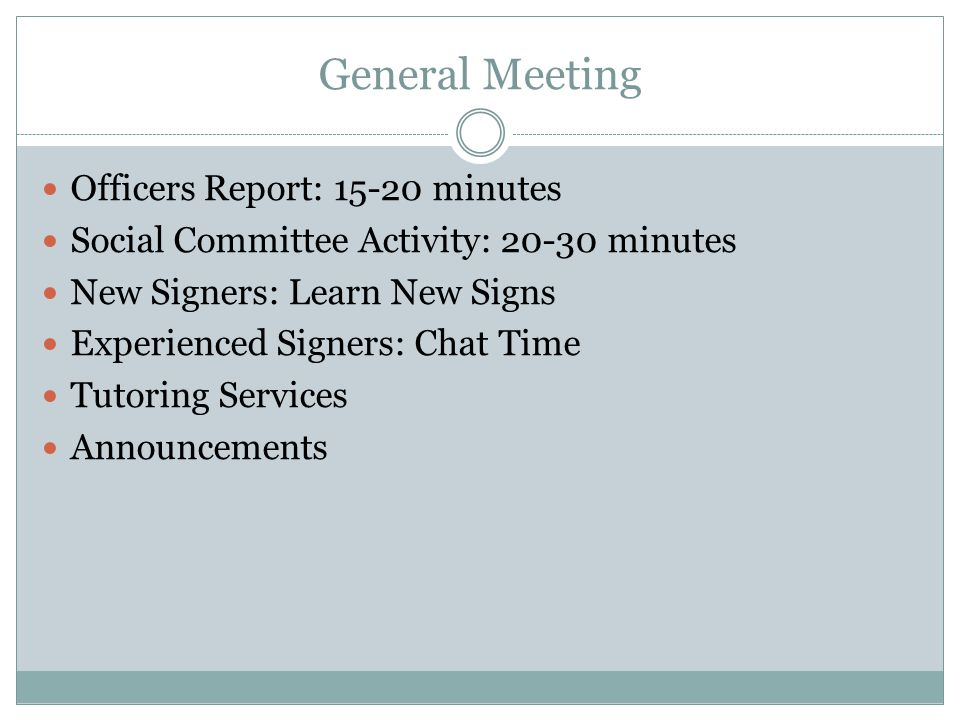 General Meeting Officers Report: 15-20 minutes