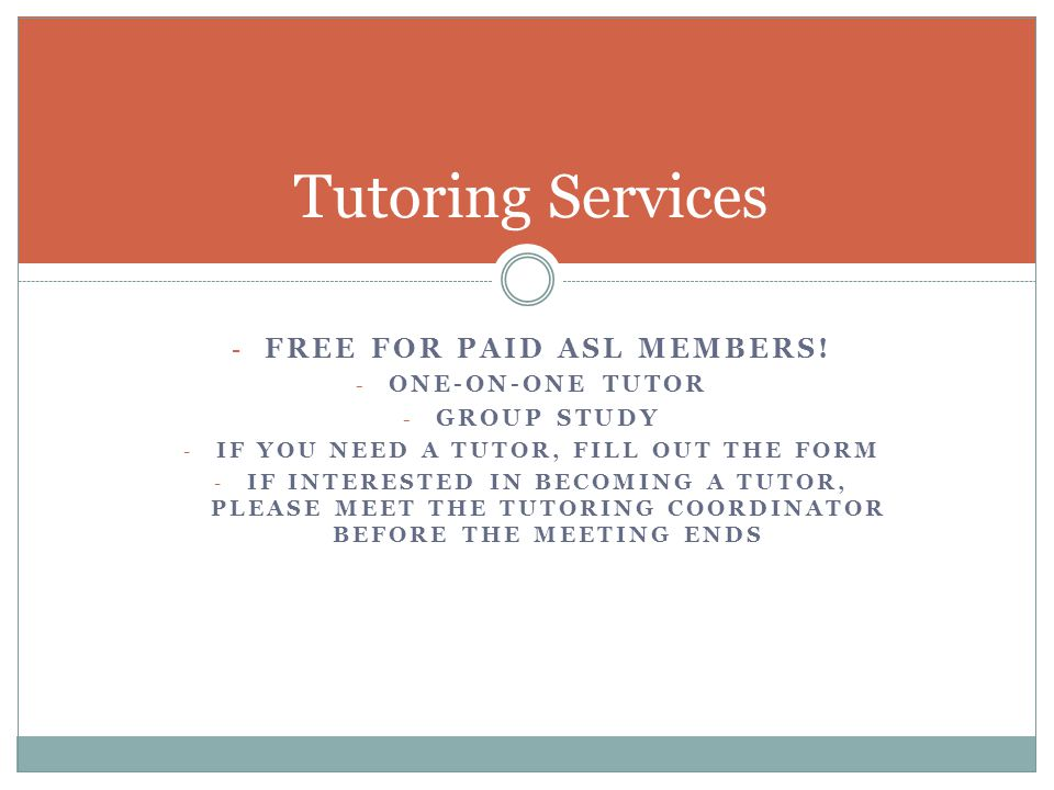 FREE for paid asl members! If you need a tutor, fill out the form