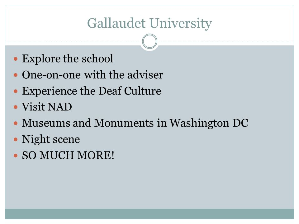 Gallaudet University Explore the school One-on-one with the adviser
