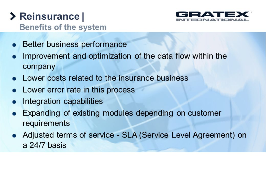 Reinsurance   Benefits of the system Better business performance