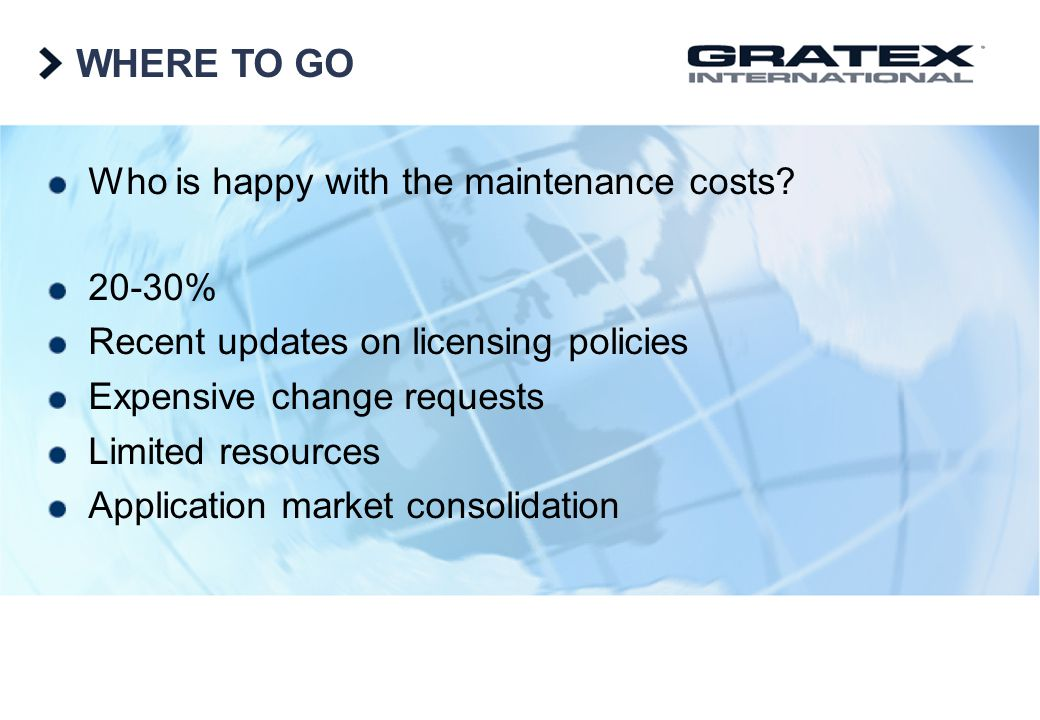 WHERE TO GO Who is happy with the maintenance costs 20-30%