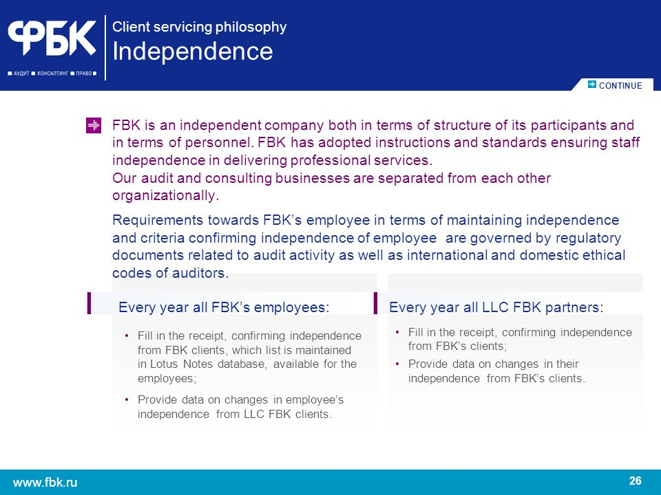 Client servicing philosophy Independence
