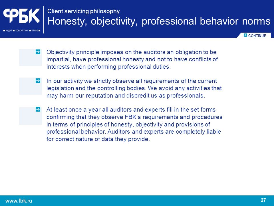 Client servicing philosophy Honesty, objectivity, professional behavior norms