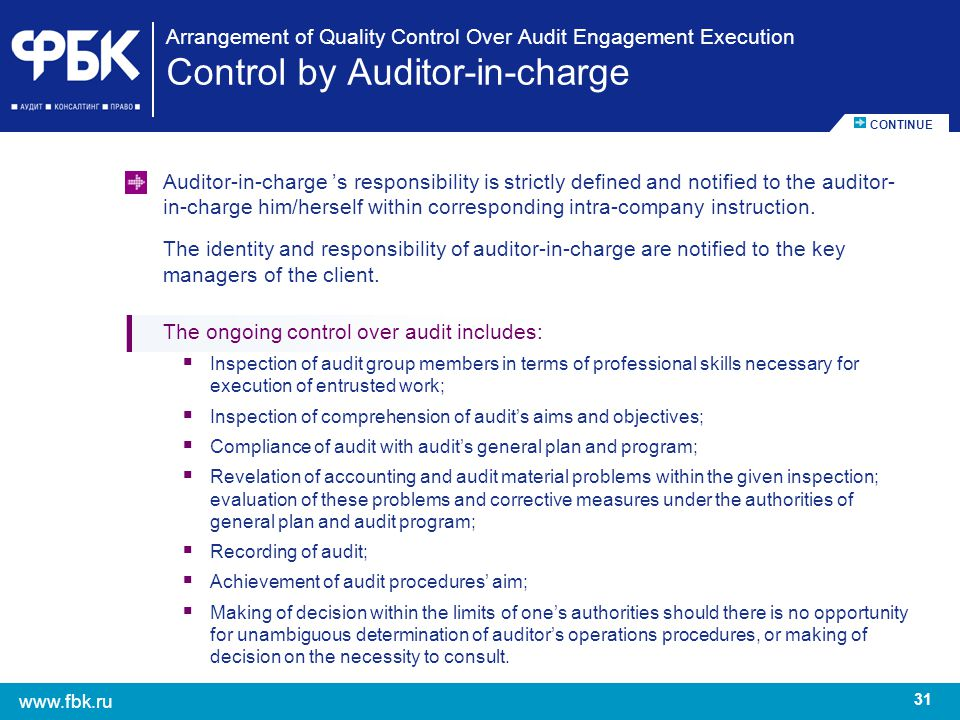The ongoing control over audit includes: