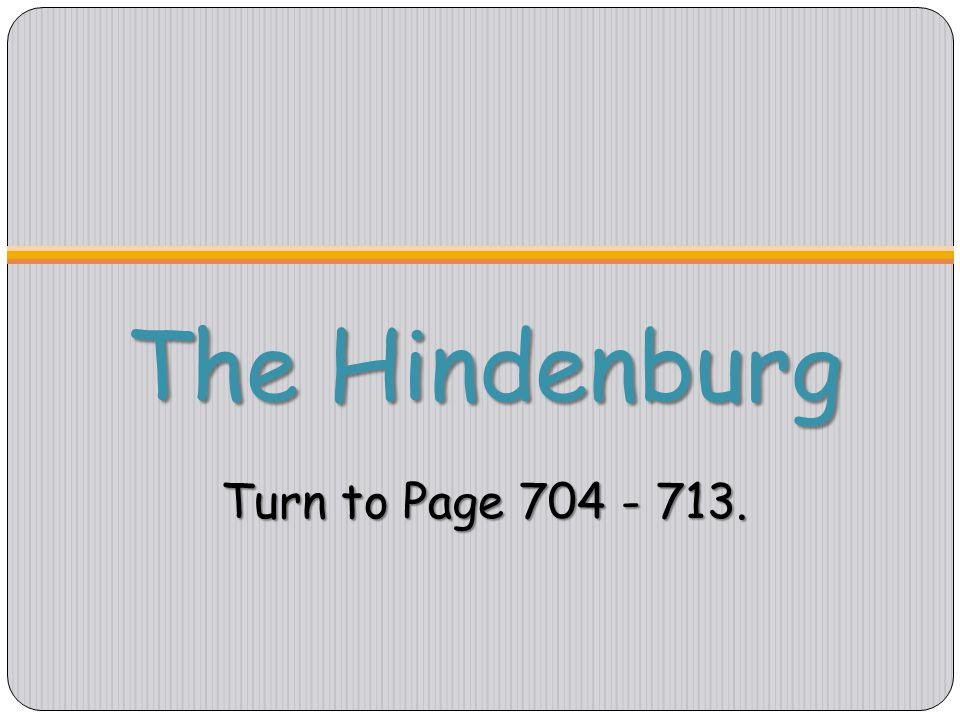 The Hindenburg Turn to Page 704 - 713.