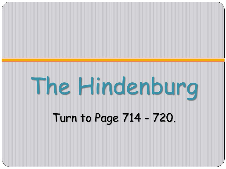 The Hindenburg Turn to Page 714 - 720.