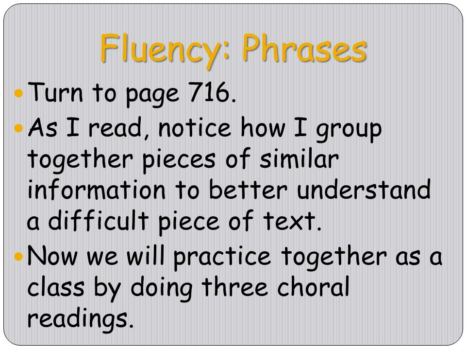 Fluency: Phrases Turn to page 716.