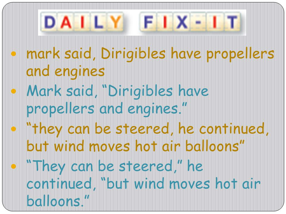 mark said, Dirigibles have propellers and engines