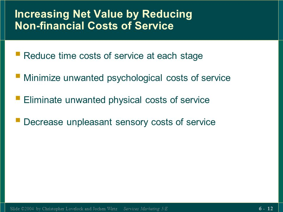 Increasing Net Value by Reducing Non-financial Costs of Service