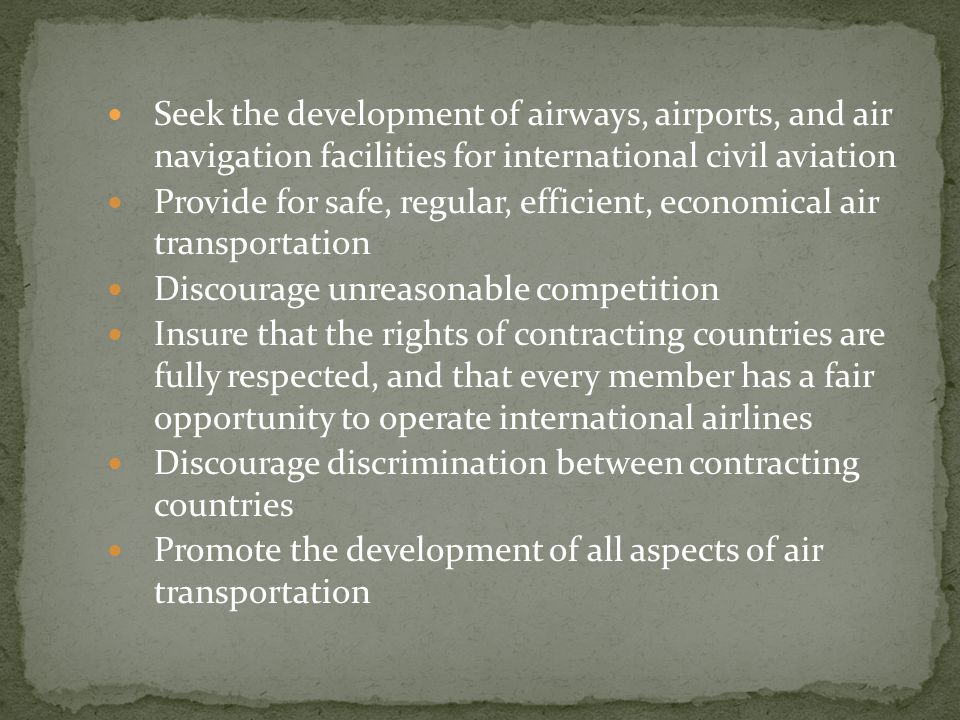 Seek the development of airways, airports, and air navigation facilities for international civil aviation