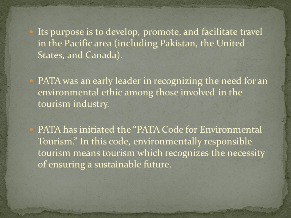 Its purpose is to develop, promote, and facilitate travel in the Pacific area (including Pakistan, the United States, and Canada).