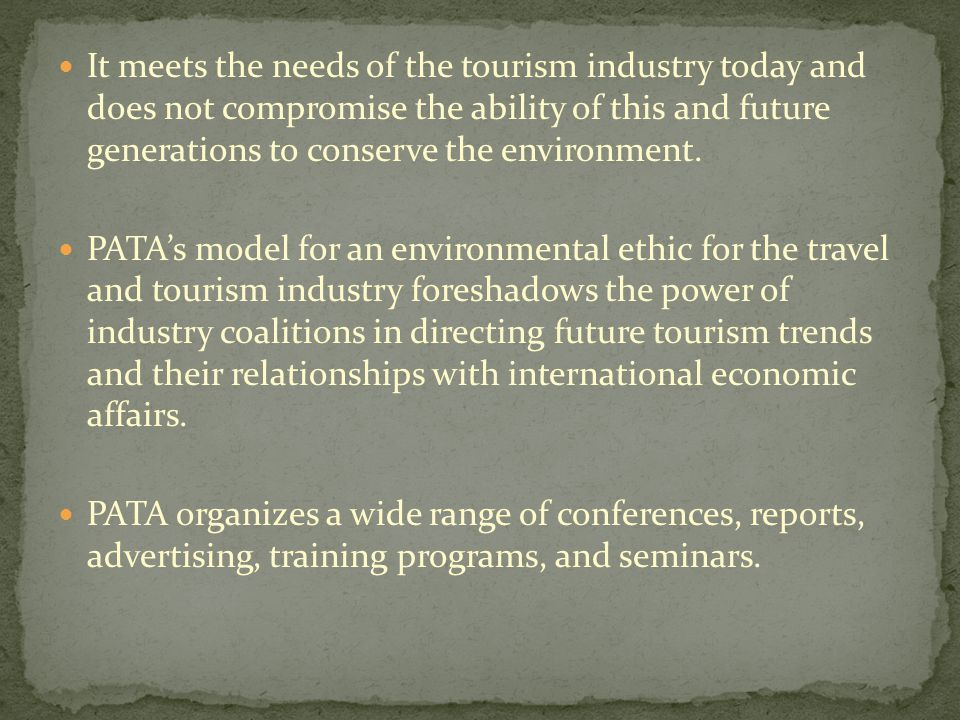 It meets the needs of the tourism industry today and does not compromise the ability of this and future generations to conserve the environment.