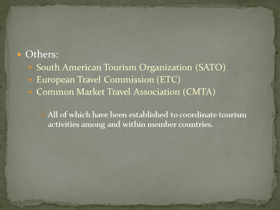 Others: South American Tourism Organization (SATO)