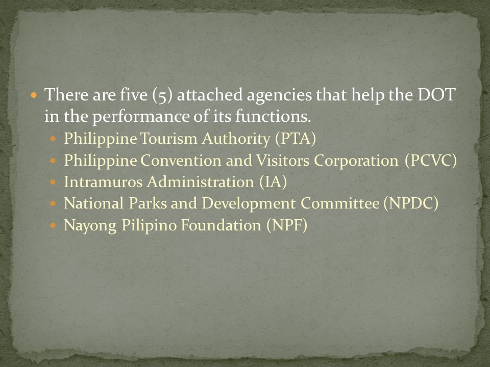 There are five (5) attached agencies that help the DOT in the performance of its functions.
