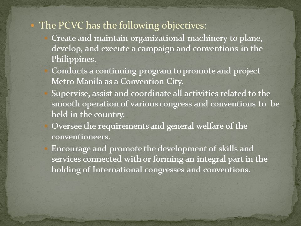 The PCVC has the following objectives: