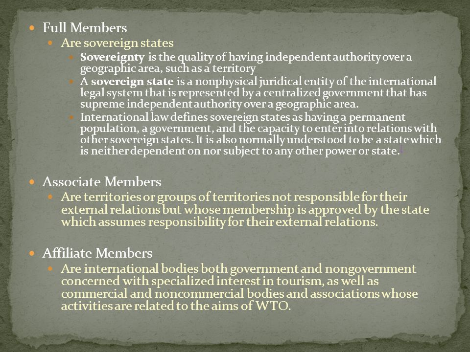 Full Members Associate Members Affiliate Members Are sovereign states