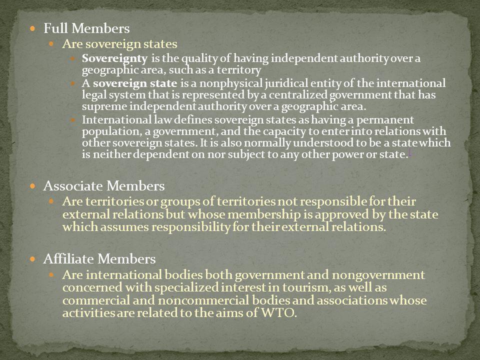 Full Members Associate Members Affiliate Members Are sovereign states