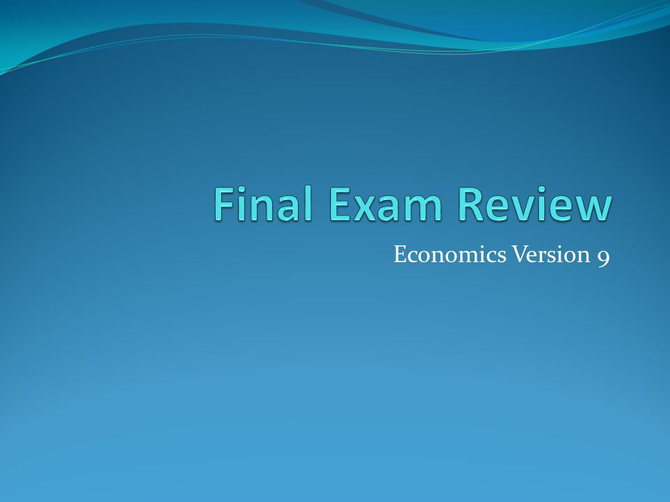Final Exam Review Economics Version 9