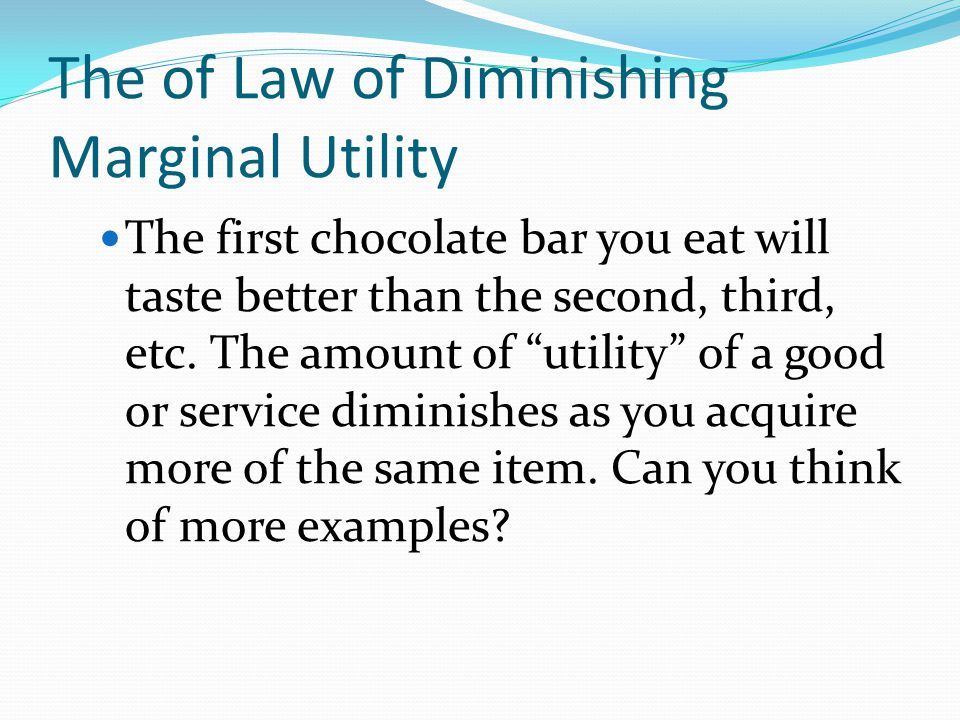 The of Law of Diminishing Marginal Utility
