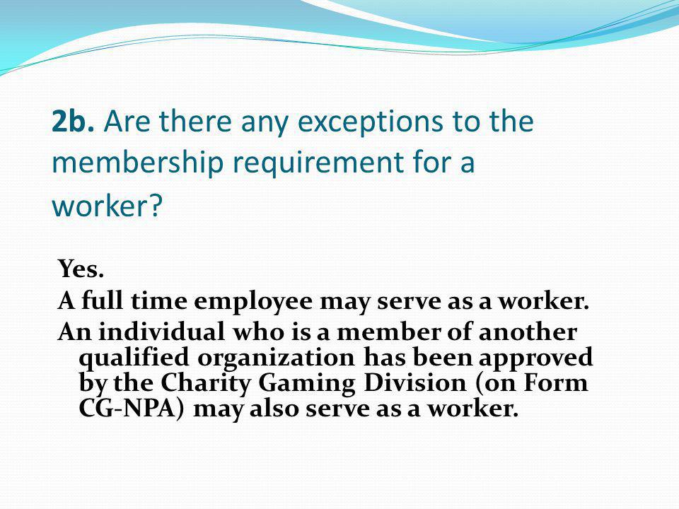 2b. Are there any exceptions to the membership requirement for a worker