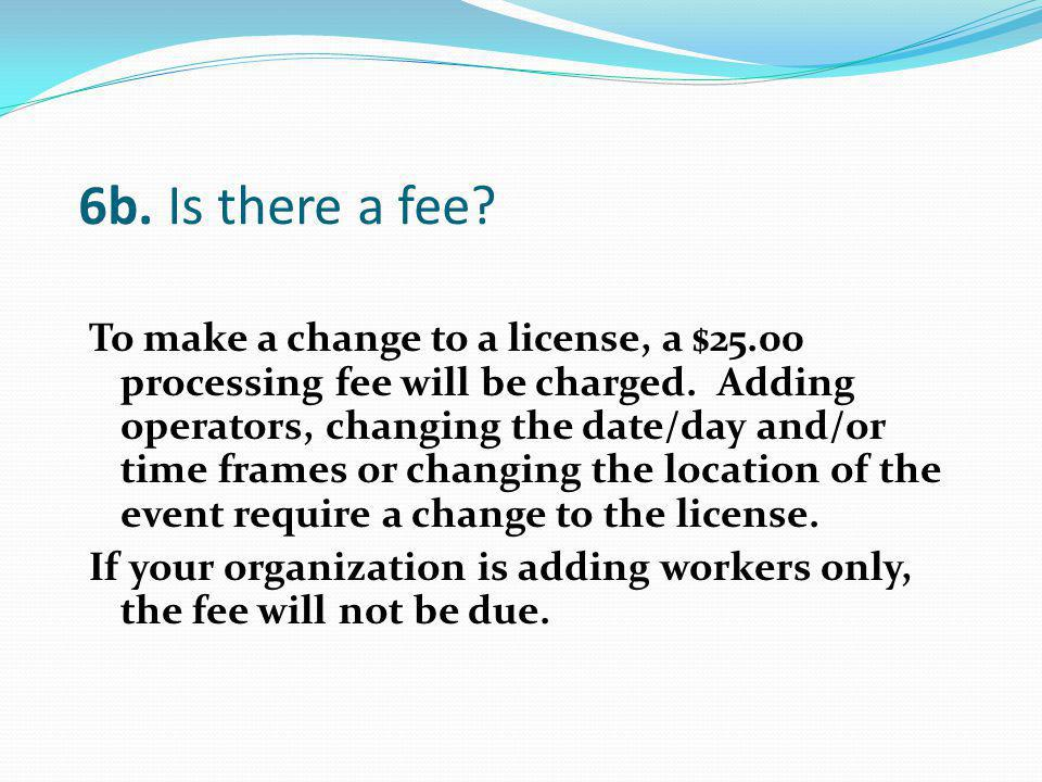 6b. Is there a fee