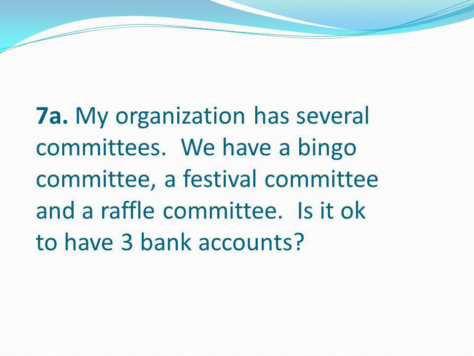 7a. My organization has several committees