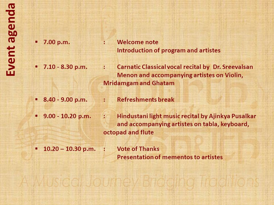 Event agenda 7.00 p.m. : Welcome note