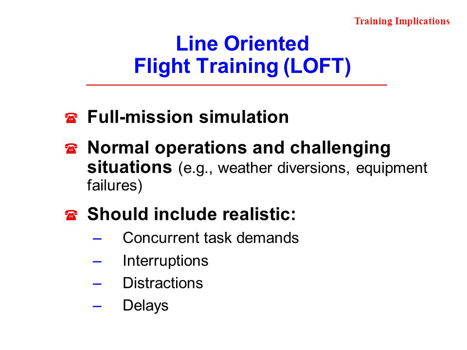Line Oriented Flight Training (LOFT)