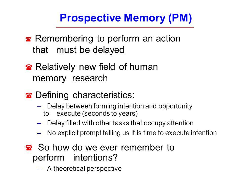 Prospective Memory (PM)