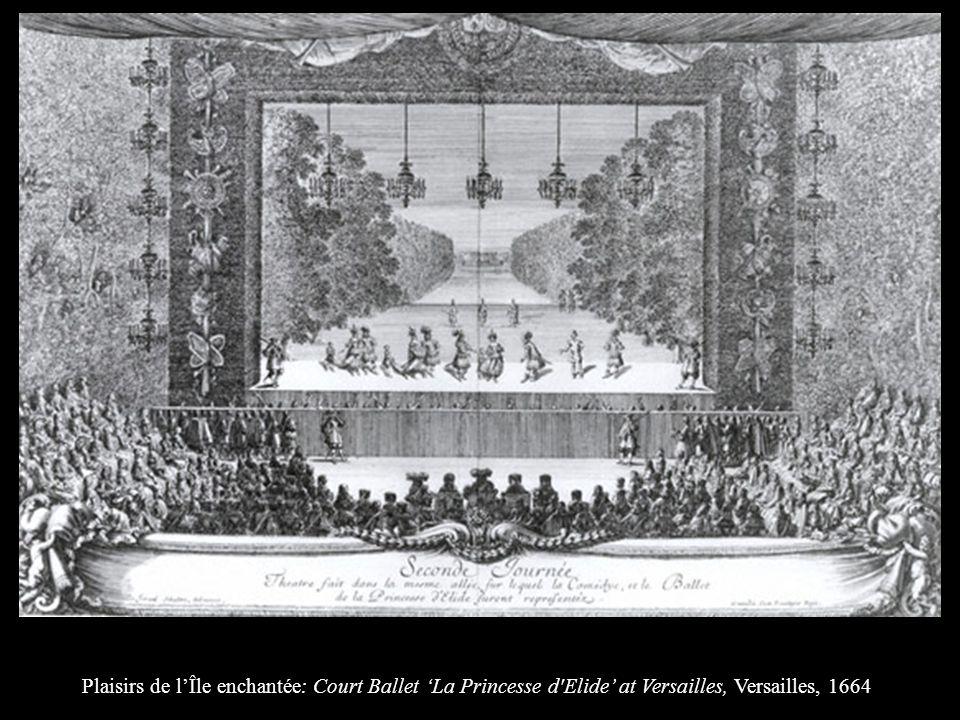Plaisirs de l'Île enchantée: Court Ballet 'La Princesse d Elide' at Versailles, Versailles, 1664
