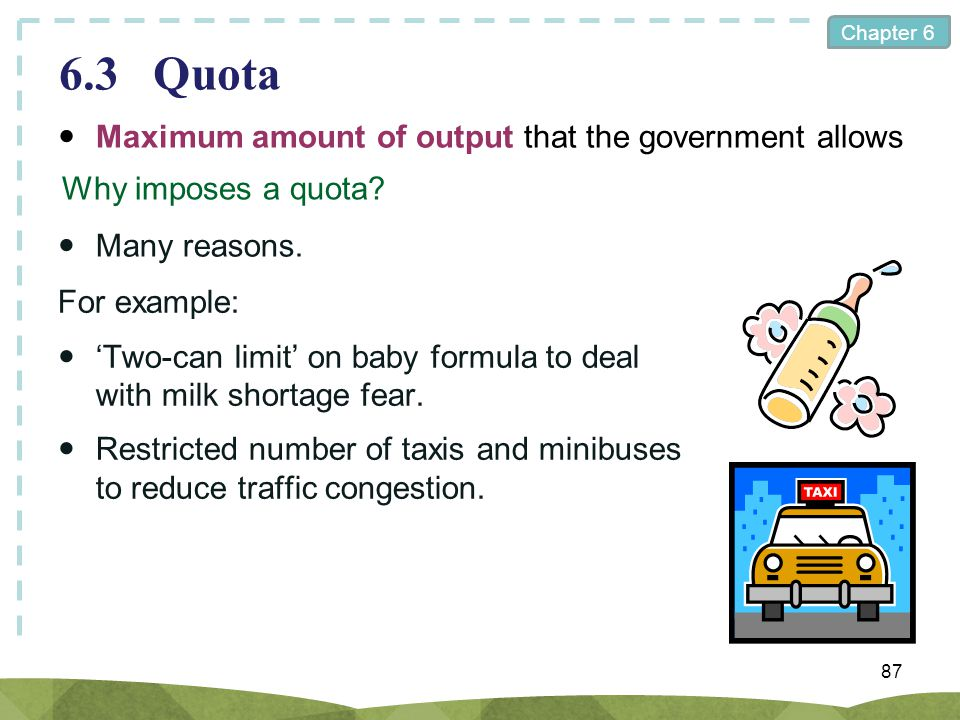 6.3 Quota  Maximum amount of output that the government allows