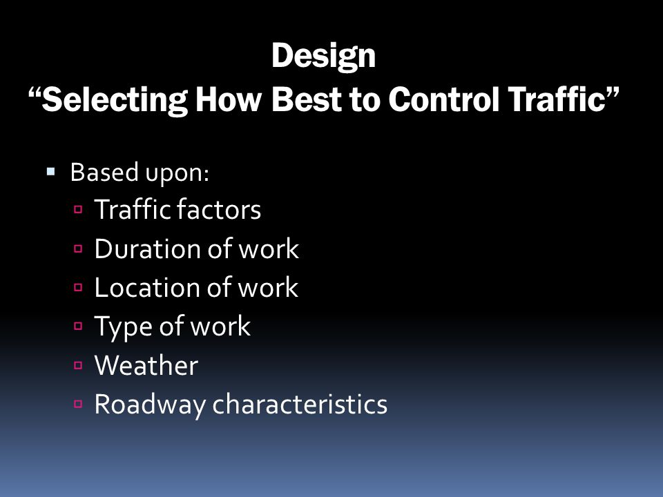 Design Selecting How Best to Control Traffic