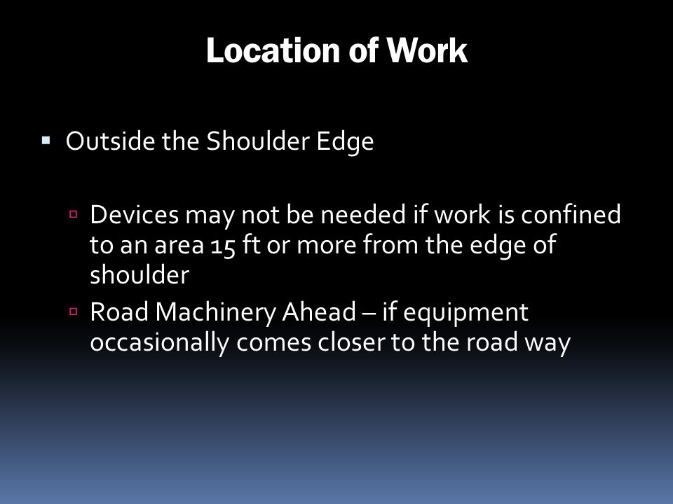 Location of Work Outside the Shoulder Edge