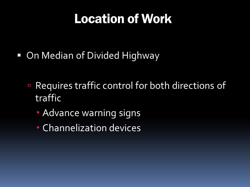 Location of Work On Median of Divided Highway