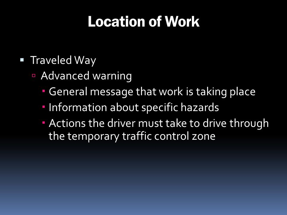 Location of Work Traveled Way Advanced warning