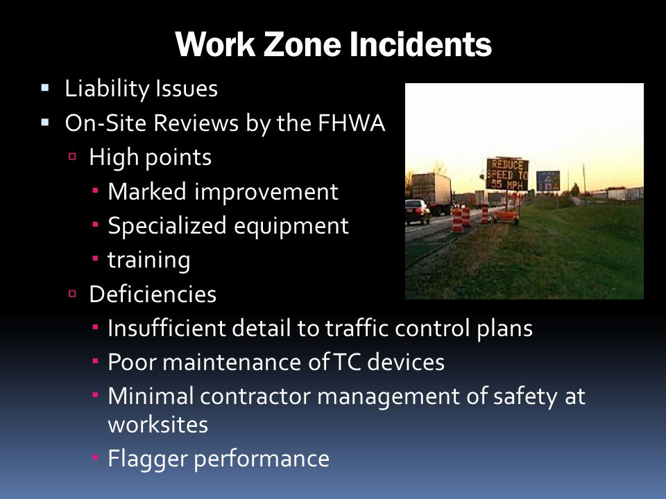 Work Zone Incidents Liability Issues On-Site Reviews by the FHWA