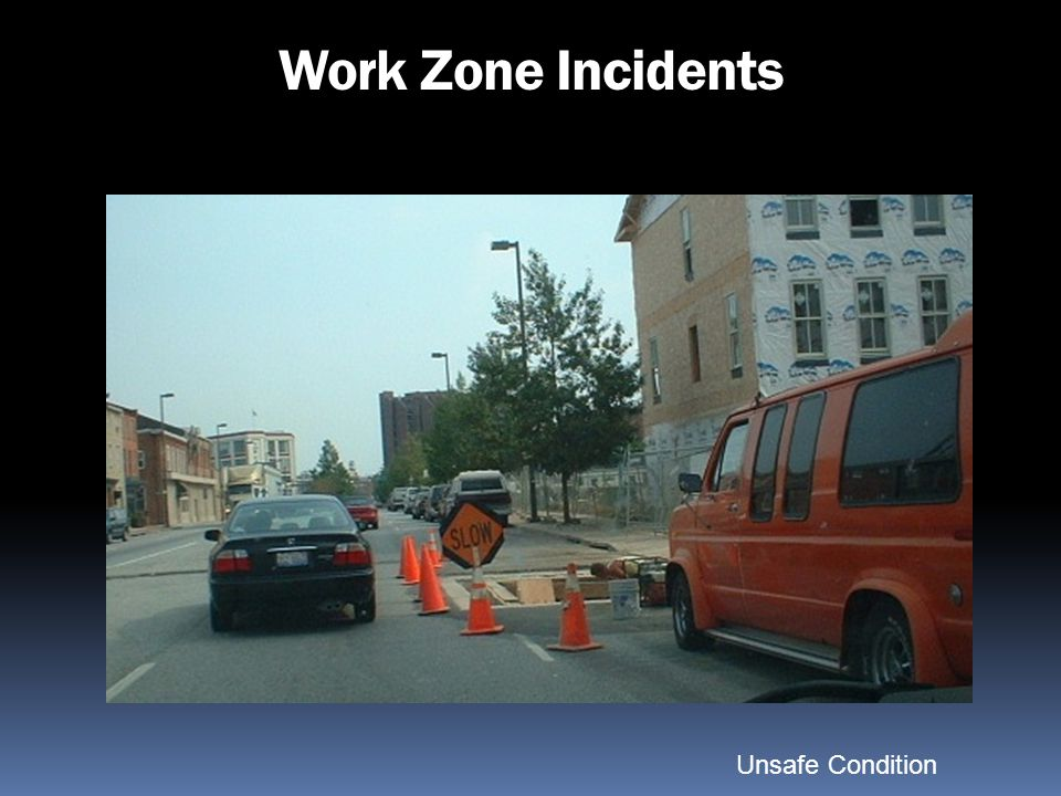 Work Zone Incidents Unsafe Condition The Paddle is inside the hazard