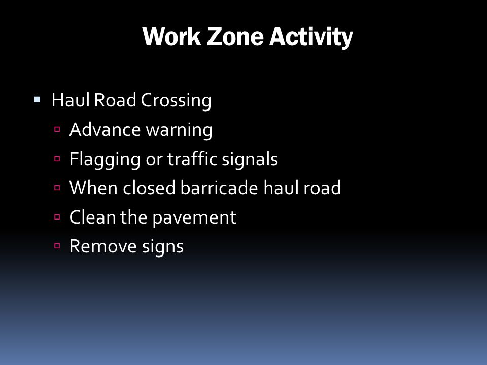 Work Zone Activity Haul Road Crossing Advance warning