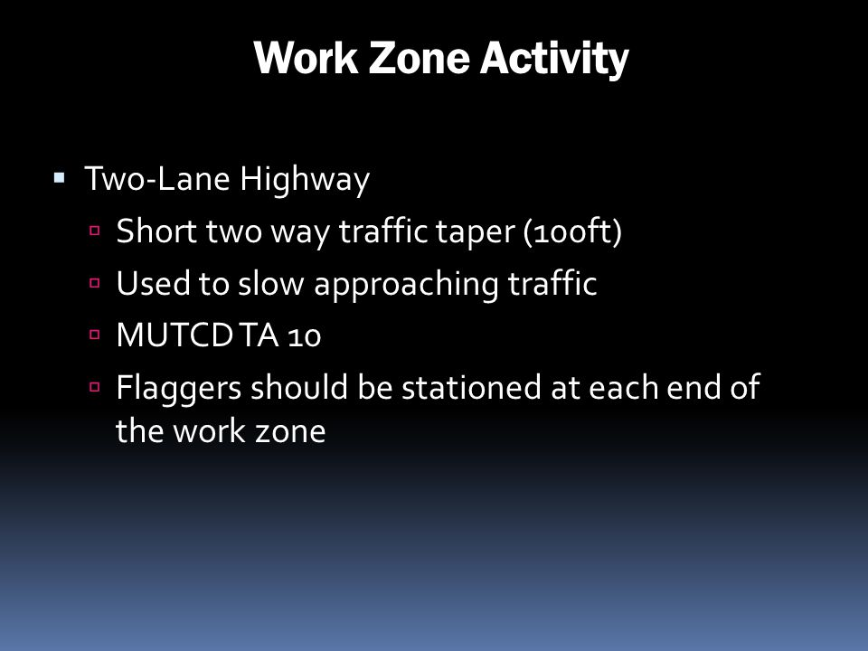 Work Zone Activity Two-Lane Highway