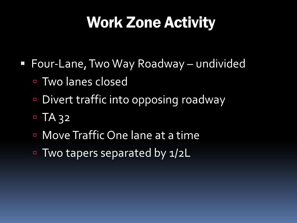 Work Zone Activity Four-Lane, Two Way Roadway – undivided