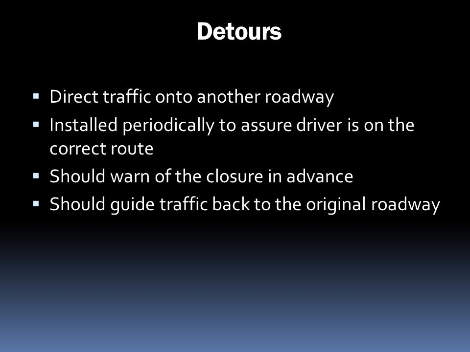Detours Direct traffic onto another roadway