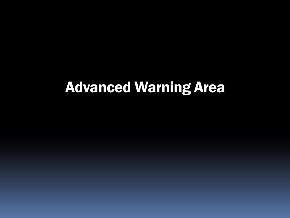 Advanced Warning Area
