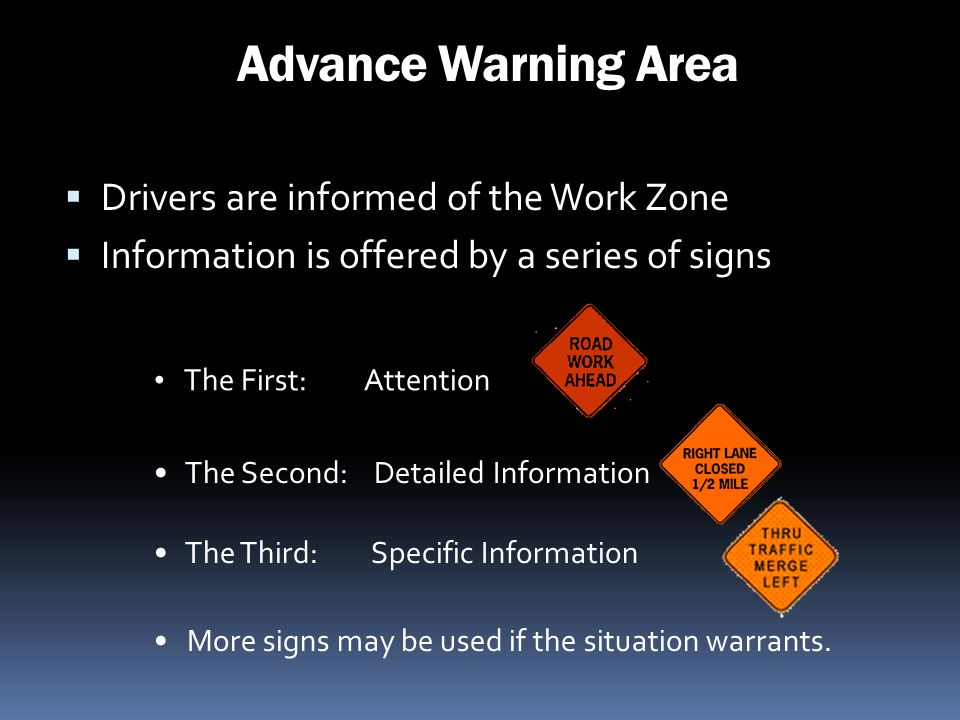 Advance Warning Area Drivers are informed of the Work Zone
