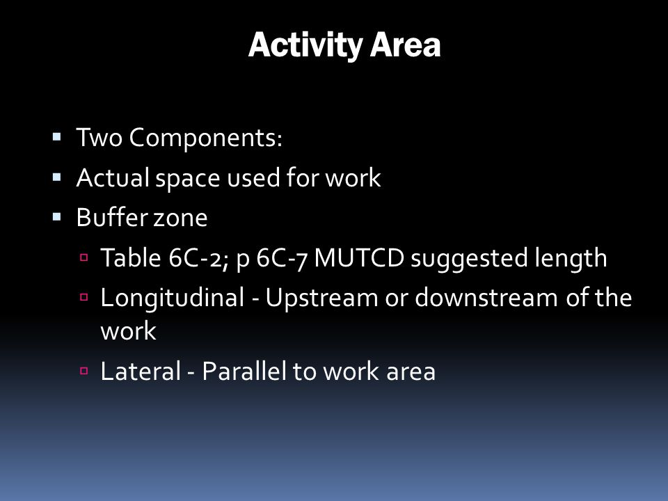 Activity Area Two Components: Actual space used for work Buffer zone