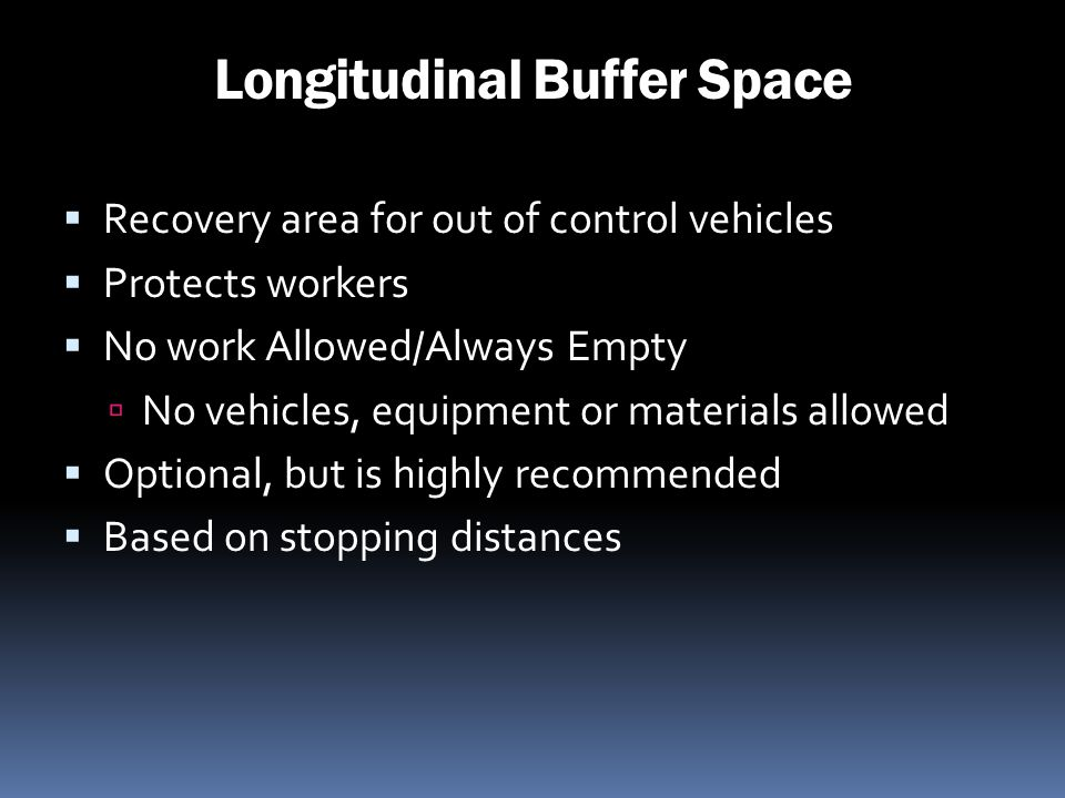 Longitudinal Buffer Space