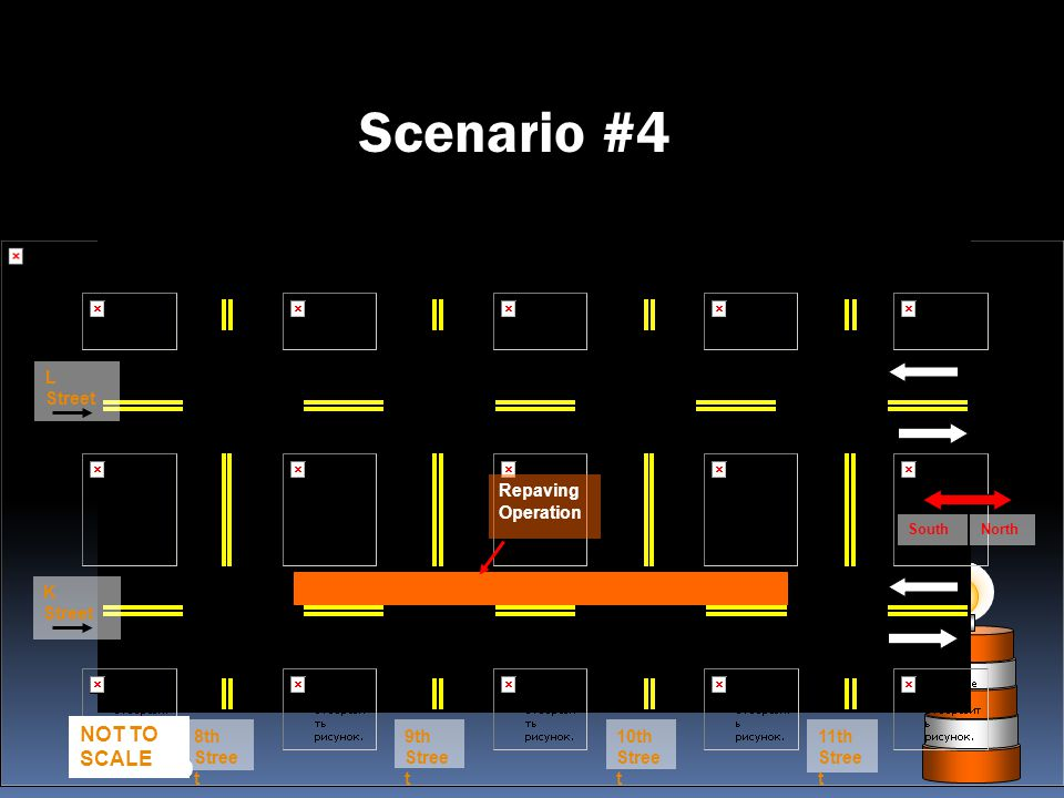 Scenario #4 Slide 2-169 NOT TO SCALE L Street Repaving Operation